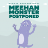 Meehan Postponed